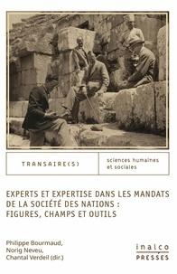Philippe Bourmaud et Norig Neveu - Experts et expertise dans les mandats de la Société des Nations : figures, champs et outils.