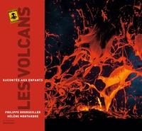 Les volcans racontés aux enfants - Philippe Bourseiller |