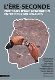 Philippe Boutin et Rébecca Déraspe - L'Ère-seconde - portraits d'ne génération entre deux millénaires.