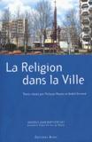 Philippe Boutry et André Encrevé - La religion dans la ville.