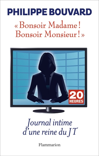 Bonsoir Madame ! Bonsoir Monsieur !. Journal intime d'une reine du JT