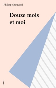 Philippe Bouvard - Douze mois et moi.