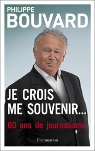 Philippe Bouvard - Je crois me souvenir....