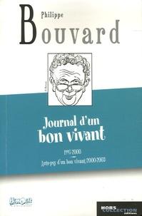 Philippe Bouvard - Journal d'un bon vivant - Journal 1977- 2000 suivi de Auto-psy d'un bon vivant Journal  2002 - 2003.