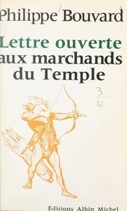 Philippe Bouvard et Jean-Pierre Dorian - Lettre ouverte aux marchands du temple.