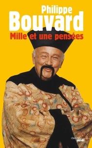 Philippe Bouvard - LES PENSEES  : Mille et une pensées.