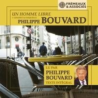 Philippe Bouvard - Un homme libre.