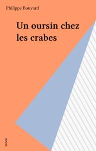 Philippe Bouvard - Un oursin chez les crabes.
