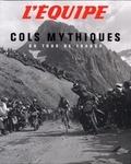 Philippe Bouvet et Philippe Brunel - Cols mythiques - Du Tour de France.
