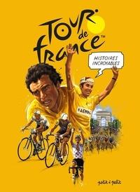 Philippe Bouvet et Emmanuel Marie - Histoires incroyables du Tour de France.