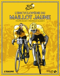 Philippe Bouvet et Frédérique Galametz - L'encyclopédie du maillot jaune.