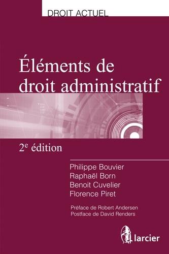 Philippe Bouvier et Raphaël Born - Eléments de droit administratif.