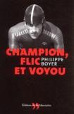 Philippe Boyer - Champion, flic et voyou.