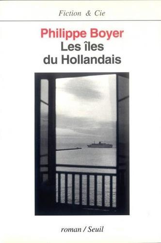 Philippe Boyer - Les îles du Hollandais.