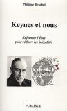 Philippe Brachet - Keynes et nous - Réformer l'Etat pour réduire les inégalités.
