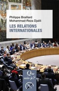 Philippe Braillard et Mohammad-Reza Djalili - Les relations internationales.