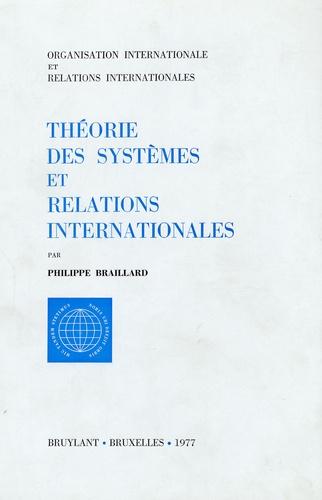 Philippe Braillard - Théorie des systèmes et relations internationales.