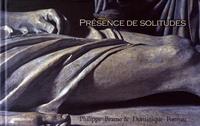 Philippe Brame et Dominique Ponnau - Présence de solitudes.