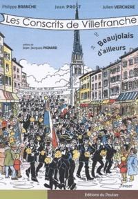 Philippe Branche et Jean Prost - Les conscrits de Villefranche du Beaujolais et d'ailleurs.