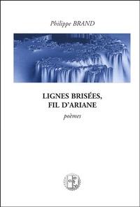 Philippe Brand - Lignes brisées, fil d'Ariane.