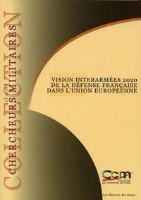 Philippe Bras - Vision interarmée 2020 de la défense française dans l'Union européenne.