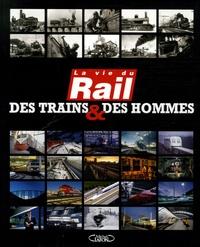 Philippe Brassart et Françoise Cariès - Des trains & des hommes.