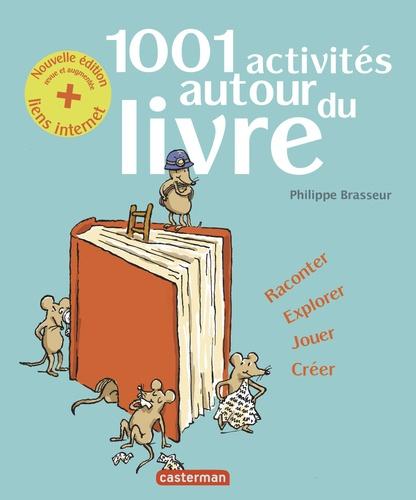 Philippe Brasseur - 1001 activités autour du livre.