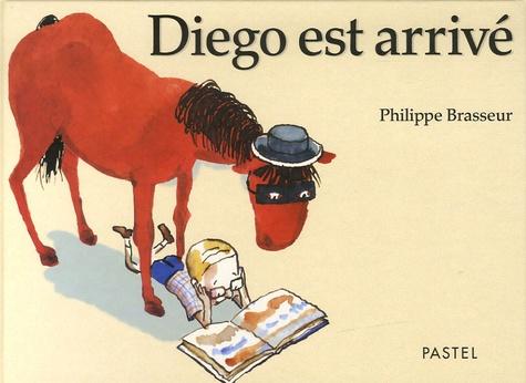 Philippe Brasseur - Diego est arrivé.