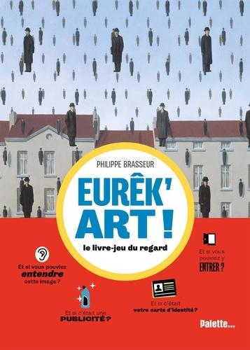 Eurêk'art !. Le livre-jeu du regard