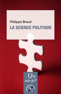 Philippe Braud - La science politique.