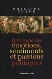 Philippe Braud - Petit traité des émotions, sentiments et passions politiques.