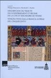 Philippe Braunstein et Reinhold Mueller - Descripcion ou traicté du gouvernement et régime de la cité et seigneurie de Venise.