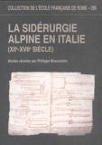 Philippe Braunstein - La sidérurgie alpine en Italie (XIIe-XVIIe siècles).