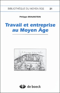 Philippe Braunstein - Travail et entreprise au Moyen Age.