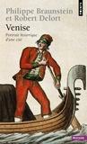 Philippe Braunstein - Venise - Portrait historique d'une cité.