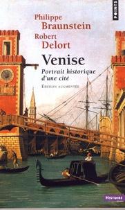 Philippe Braunstein et Robert Delort - Venise - Portrait historique d'une cité.
