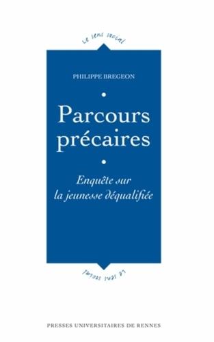 Philippe Brégeon - Parcours précaires - Enquêtesurlajeunessedéqualifiée.