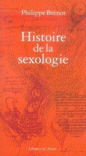 Philippe Brenot - Histoire de la sexologie.