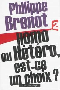 Philippe Brenot - Homo ou hétéro, est-ce un choix ?.