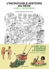 Philippe Brenot et Laetitia Coryn - L'Incroyable Histoire du sexe - Livre 1 - En Occident (NED 2020).
