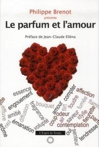 Philippe Brenot - Le parfum et l'amour.