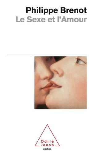 Philippe Brenot - Le sexe et l'amour.
