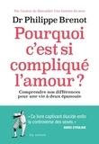 Philippe Brenot - Pourquoi c'est si compliqué l'amour ? - Comprendre nos différences pour une vie à deux épanouie.