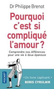 Philippe Brenot - Pourquoi c'est si compliqué l'amour ?.