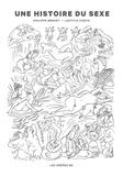 Philippe Brenot et Laetitia Coryn - Un histoire du sexe - La première histoire de la sexualité en bande dessinée.
