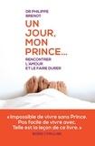 Philippe Brenot - Un jour, mon prince... - Rencontrer l'amour et le faire durer.
