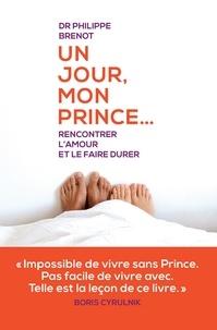 Philippe Brenot - Un jour mon prince.