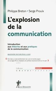 Philippe Breton et Serge Proulx - L'explosion de la communication - Introduction aux théories et aux pratiques de la communication.