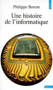 Philippe Breton - Une histoire de l'informatique.