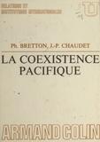 Philippe Bretton et Jean-Pierre Chaudet - La coexistence pacifique.